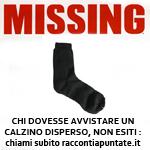 missing: chi dovesse avvistare un calzino disperso, non esiti: chiami subito raccontiapuntate.it