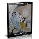 """copertina de """"L'uomo perfetto"""", racconto drammatico di Simone Sacchini"""