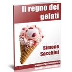"""Copertina del racconto """"Il regno dei gelati"""" di Simone Sacchini"""